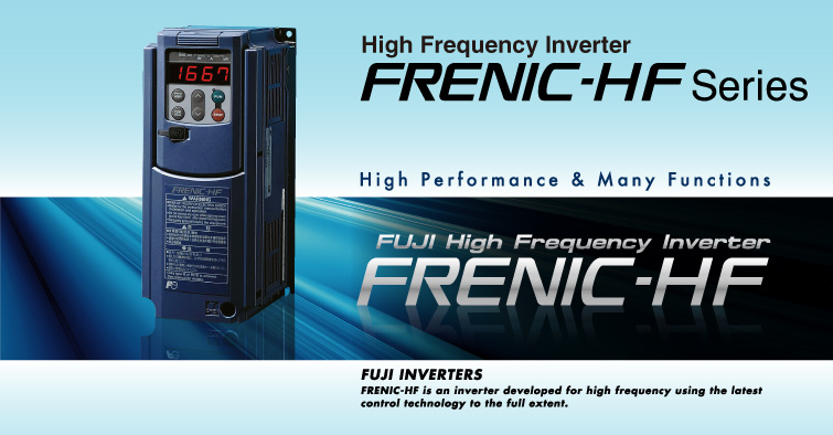 High Frequency Inverter FRENIC-HF Series